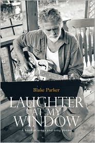 Laughter at My Window: A book of songs and song poems - Blake Parker