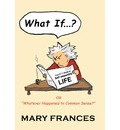 What If ... ? - Mary Frances