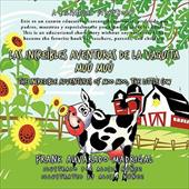 Las Increibles Aventuras de La Vaquita Muu Muu: The Incredible Adventures of Moo Moo, the Little Cow - Madrigal, Frank Alvarado