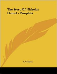 Story of Nicholas Flamel - Pamphlet - A. Cockren