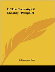 Of the Necessity of Chastity - Pamphlet - St Frances De Sales