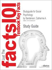 Studyguide for Social Psychology by Sanderson, Catherine A., ISBN 9780471250265 - Cram101 Textbook Reviews