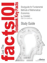 Outlines & Highlights For Fundamental Methods Of Mathematical Economics By Chiang, Isbn - Cram101 Textbook Reviews