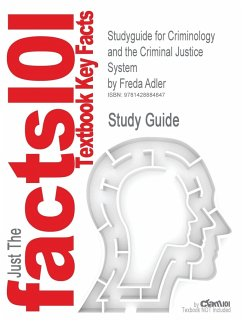 Studyguide for Criminology and the Criminal Justice System by Adler, Freda, ISBN 9780073124476 - Cram101 Textbook Reviews