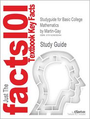 Outlines & Highlights For Basic College Mathematics By Martin-Gay, Isbn