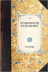 Letters from the South and West - Henry Knight