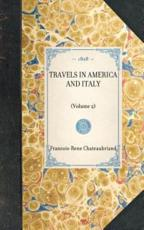 Travels in America and Italy - Francois Rene De Chateaubriand