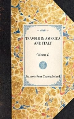 Travels in America and Italy: Volume 2 - De Chateaubriand, Francois Rene Chateaubriand, Francois Rene