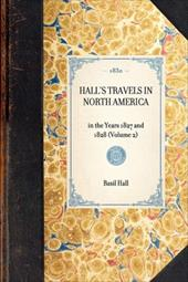 Hall's Travels in North America - Hall, Basil