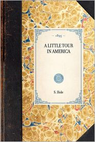 A Little Tour in America - S Reynolds Hole, S. Hole
