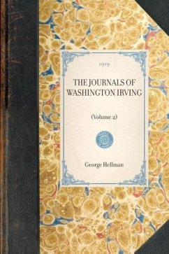 Journals of Washington Irving(volume 2): Volume 2 - Irving, Washington Trent, William Hellman, George