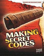 Making Secret Codes (Making and Breaking Codes)