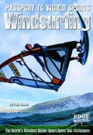 Windsurfing: The World's Windiest Water Sport Spots and Techniques - Paul Mason