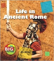 Life in Ancient Rome - John Malam