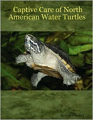 Captive Care of North American Water Turtles - Richard Lunsford
