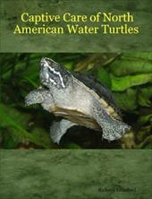Captive Care of North American Water Turtles - Lunsford, Richard
