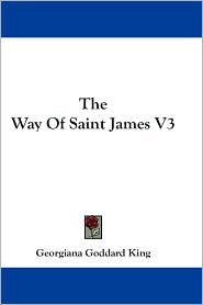 Way of Saint James V3 - Georgiana Goddard King
