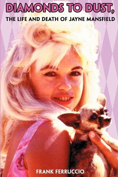 Diamonds to Dust: The Life and Death of Jayne Mansfield - Ferruccio, Frank