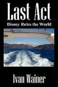 Last ACT: Disney Rules the World
