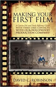 Making Your First Film - David C Robinson