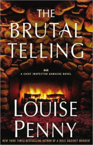 The Brutal Telling (Chief Inspector Gamache Series #5) - Louise Penny