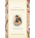 For the Children's Sake - Susan Schaeffer Macaulay