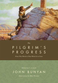 The Pilgrim's Progress: From This World to That Which Is to Come - Bunyan, John