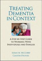 Treating Dementia in Context: A Step-By-Step Guide to Working with Individuals and Families