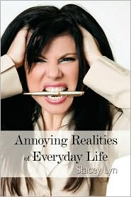 Annoying Realities of Everyday Life - Stacey Lyn