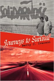 Journeys to Survival - Betty J. Iverson