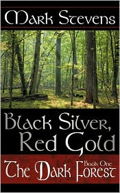 Black Silver, Red Gold: The Dark Forest - Mark Stevens