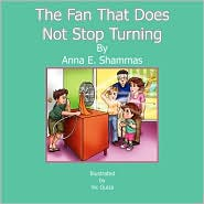 The Fan That Does Not Stop Turning - Anna E. Shammas