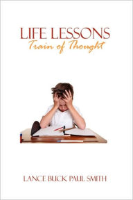 Life Lessons: Train of Thought - Lance Buck Paul Smith