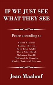 If We Just See What They See: Peace According to - Maalouf, Jean