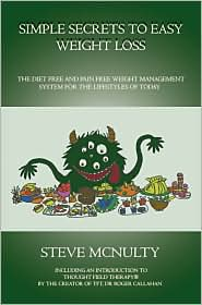 Simple Secrets to Easy Weight Loss: The diet free and pain free weight management system for the lifestyles of Today - Steve McNulty