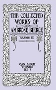 Bierce, Ambrose: The Collected Works of Ambrose Bierce, Volume III