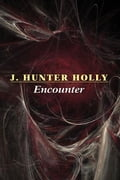 Encounter - Holly, J. Hunter,
