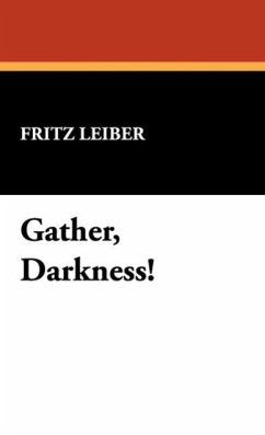 Gather, Darkness! - Leiber, Fritz