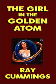 The Girl In The Golden Atom - Ray Cummings