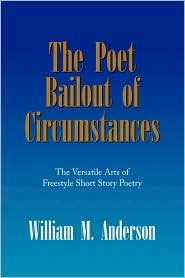 The Poet Bailout Of Circumstances - William M. Anderson