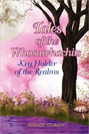Tales of the Whosawhachits: Key Holder of the Realms