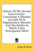 History of the Second Iowa Cavalry: Containing a Detailed Account of Its Organization, Marches and the Battles in Which It Has Participated (1865)