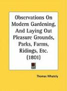 Observations on Modern Gardening, and Laying Out Pleasure Grounds, Parks, Farms, Ridings, Etc. (1801)