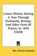 Letters Written During a Tour Through Normandy, Britany, and Other Parts of France, in 1818 (1820)