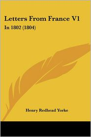 Letters From France V1 - Henry Redhead Yorke