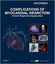 Complications of Myocardial Infarction: Clinical Diagnostic Imaging Atlas