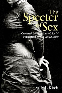 The Specter of Sex: Gendered Foundations of Racial Formation in the United States - Kitch, Sally L.