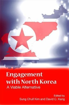Engagement with North Korea: A Viable Alternative - Herausgeber: Kim, Sung Chull Kang, David C.