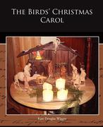 Wiggin, Kate Douglas: The Birds´ Christmas Carol