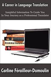 A Career in Language Translation - Frailleur-Dumoulin, Carline / Ferailleur-Dumoulin, Carline